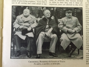 The famous shot of Churhill and Stalin flanking Roosevelt at the Yalta Conference.